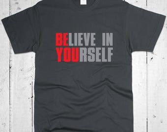 Believe In Yourself Men T-shirt