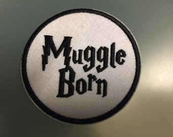 "MUGGLE BORN - Embroideed Iron On Patch - 3"" - HARRY"