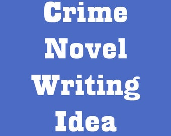 Crime Novel Writing Idea 4