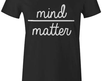 Mind Over Matter Womens T-Shirt - Motivational Quote Gym Workout Fitness Training Running Yoga