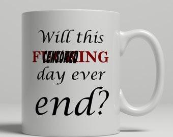 Curse word mug, F*cking day ever end, cussing mug, cuss word mug, vulgar mug, work collegue mug, Mature mug, UK Mug Shop, RM2014