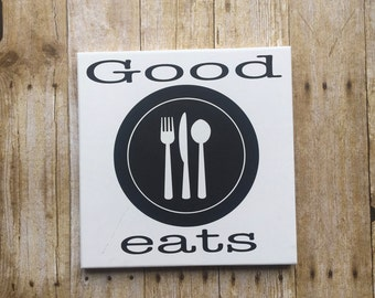 Good EATS, Foodie Decor, Farmhouse Decor , Good Eats , Black & White wood sign, SIGN,