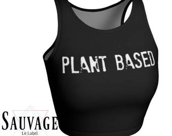 Vegan Plant Based - Athletic Crop top - Awesome for yoga and too cool for lollapalooza - Totally handmade in montreal
