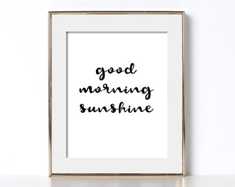 Good Morning Sunshine Print Digital Download Good Morning Sunshine Poster Kitchen Poster Black and White Quote Art Kitchen Print Positive