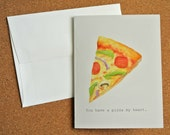 """You have a PIZZA my heart - Watercolor Print Punny Greeting Card (5.5"""" x 4.25"""", A2)"""