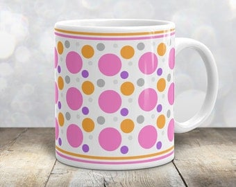 Fun Polka Dot Mug - Fuchsia Pink Orange Purple Gray Polka Dot Pattern - 11oz or 15oz