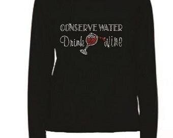 Women's Conserve Water Drink Wine Rhinestone T-Shirt                                    LR conserve