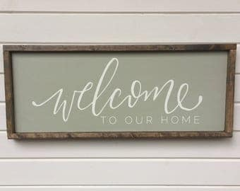 Welcome to our home | welcome | housewarming | rustic | farmhouse | country | home | home sweet home | custom color | fixer upper |
