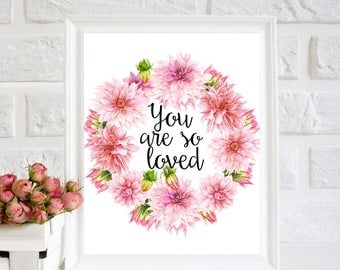You are so loved print, You are loved, watercolor Floral wreath, Nursery decor, You are loved printable, Nursery wall decor, Kids Wall art