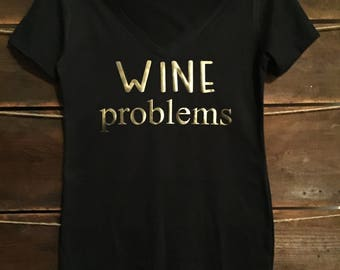 Wine problems shirt. wine shirt. girls weekend shirt. vacation shirt. bachelorette shirt. wine tasting shirt. Weekend shirt. bridal shirt.
