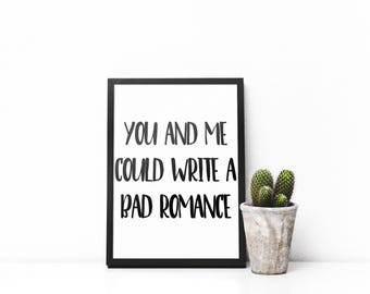 Bad Romance Printable - Typography Art - Typography Print - Lyric Art - You and Me Could Write A Bad Romance - Lady Gaga Lyric - Music Art