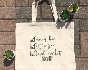 Mom Life Tote / Market Tote / Canvas Tote / Grocery Tote / Reusable Tote