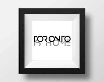 Toronto is Home Print