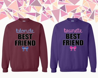 Blonde Best Friend Brunette Best Friend Crewneck Sweatshirt Best Friend Crewneck Bff Crewneck Sweatshirt Best Friend Sweater Gift For Bff