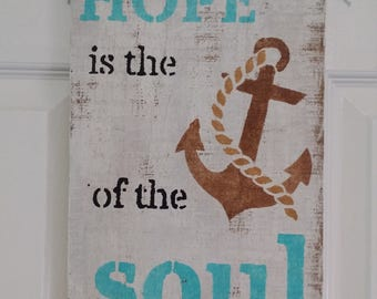 Hope is the anchor to your soul