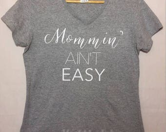 Mommin aint easy, Mother's Day gift, new mom, baby shower, mom,