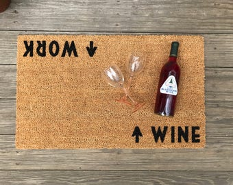 Wine / Work Door Mat (doormat) - Perfect Housewarming Gift, Wine Gift, Wine Lover, Winery, Funny Doormat