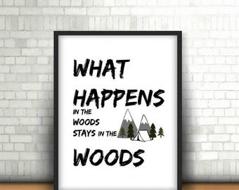 What Happens in the Woods Stays in the Woods! home decor printable, outdoor, camping art