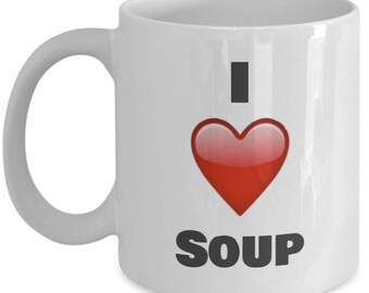 I love Soup coffee Mug - soup mug gift