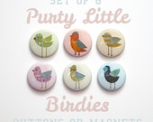 """Stocking Stuffers Bird Buttons 1 inch or Magnets Set of 6- 1"""" Bird Magnets or Buttons- Bird Pinbacks"""