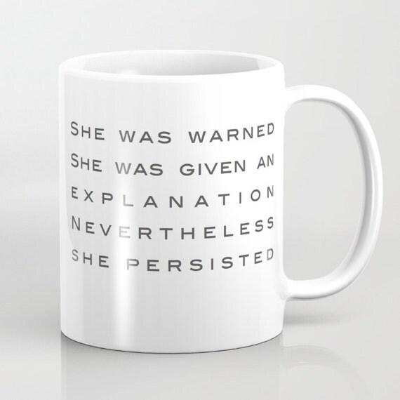 Mug | Coffee Mug | Resistance Mug | And Yet She Persisted | 11oz 15 oz. | Black and White Typography | ACLU Fundraiser | Girl Power Pink |
