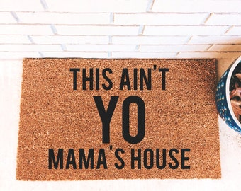 THIS AIN'T YO Mama's House...Natural CoCo Coir Fiber Modern Tagged Outdoor Welcome Mat Custom doormat