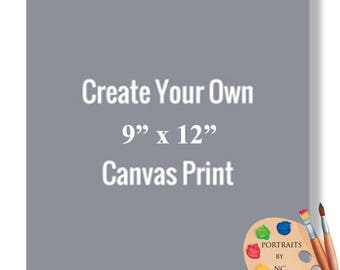 "9x12"" Canvas Prints - Rolled or Stretched - Embellishment Optional"