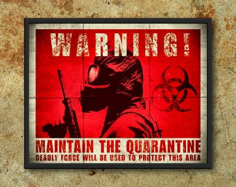Warning! Maintain The Quarantine Sign Poster  11x14 8x10 8.5x11 Apocalypse Zombie Virus