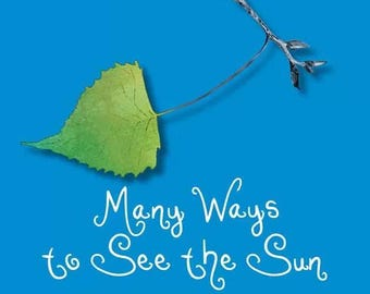 Many Ways to See the Sun: Nature Meditations for Children and the Adults Who Love Them