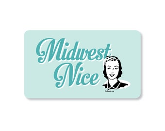 Midwest Nice Kitchen Magnet. Best Friend Gift. Gift for Mom. Midwestern Girl. Stocking Stuffer. Secret Santa Gift. Made in the Midwest.
