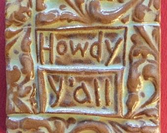 Howdy y'all handmade earthenware tile by tilesmile