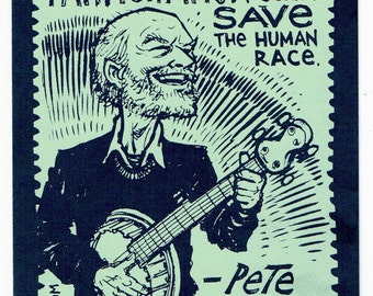 Pete Seeger quote 5 x 7 screenprint