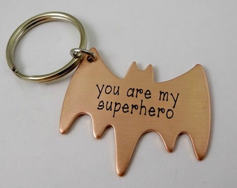 You Are My Superhero Key Chain - Copper Batman Key Ring - Fathers Day - Boyfriend Husband Valentines Day