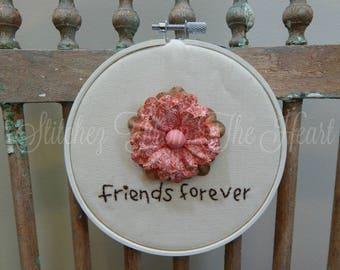Friends Forever - Stitchery - Hand Stitched Hoop Stitchery - Pink Flowers - Girl Friend - Best Friend