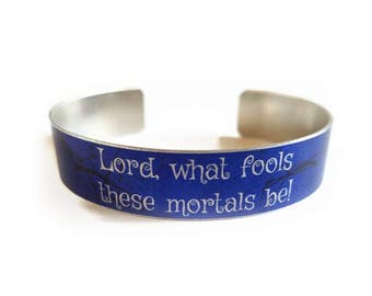 """William SHAKESPEARE cuff bracelet """"Lord, what fools these mortals be!""""  A Midsummer Night's Dream skinny thin"""