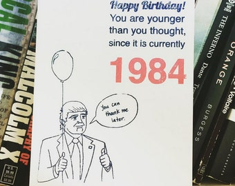 Trump Birthday Card - Fountain of Youth - 1984 George Orwell - RESIST - Anti-Trump