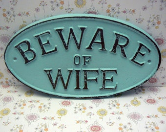 Beware of Wife Cast Iron Sign Cottage Chic Beach Blue Gate Fence Home Decor