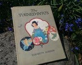 The Turned-Intos or Jane Elizabeth Discovers the Garden Folk  by Elizabeth Gordon 1935