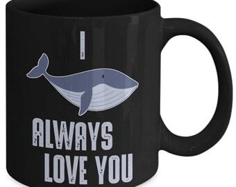 I Whale Always Love You Funny Pun Coffee Mug