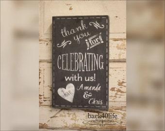 Wedding thanks for celebrating sign (W-039) - chalkboard finish 12x19.5