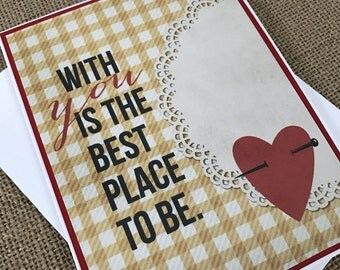 With You is the Best Place to Be. - Handmade Valentines, Anniversary, Wedding Greeting Card