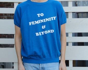 TO FEMININITY & BEYOND s/s Sweatshirt - M/L