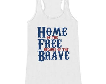 Women's 4th of July Shirt - Home of the Free - White Tank Top - Military Shirt - 4th of July Tank Top - American Pride Tank- Patriotic Shirt