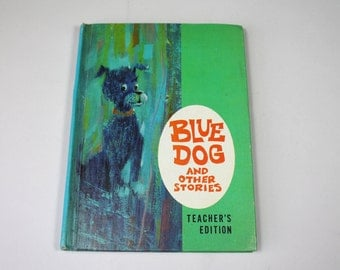 Vintage Teacher Edition Blue Dog and Other Stories 1st Grade School Book Illustrated Children's Stories HC No DJ 1960 1966