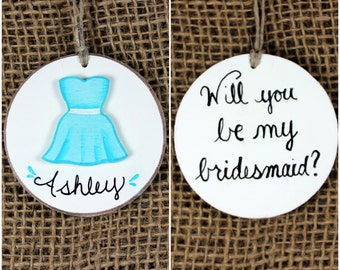 Will You Be My Bridesmaid Ornament~ Personalized Bridesmaid Gift~ Bridesmaid Dress Ornament~ Handpainted