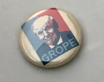 GROPE pin back button, keychain, magnet or zipper pull