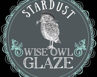 Wise Owl  Glaze - Color- Stardust- Pint