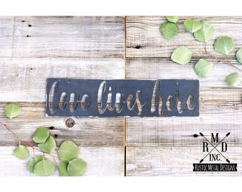 Love Lives Here ~ Bare Metal Finish