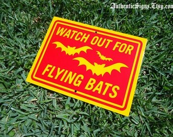 Bat Sign - Watch Out For Flying Bats (Discounted Sign See Description)