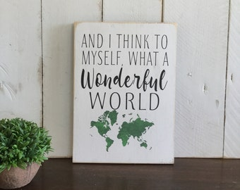 What a Wonderful World Sign  - Wonderful World Song Quote - Nursery Decor - Hand Painted World Sign - Wedding Gift - Gift for Dad